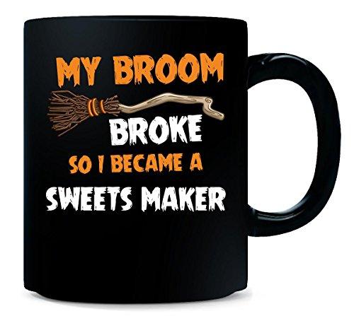 My Broom Broke So I Became A Sweets Maker Halloween Gift - Mug