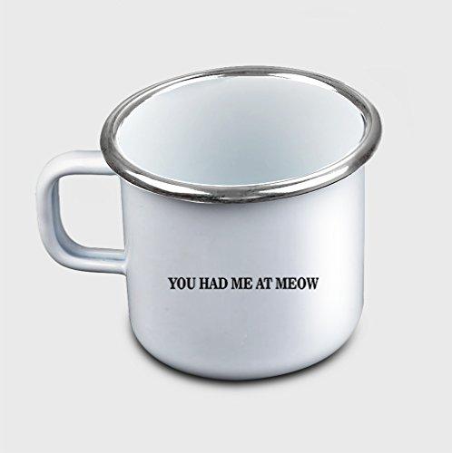 Style In Print You Had Me At Meow Funny FoodDrink Coffee Tea Metal Enamel Camping Mug
