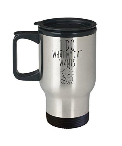 Kitty Cat Travel Mug - Funny I Do What My Cat Wants Cute Tumbler - I Love My Black Cat Coffee Cup