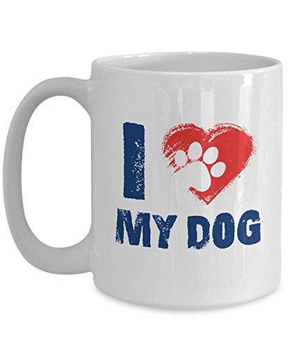 I Love My Dog Coffee Mug Size 15oz