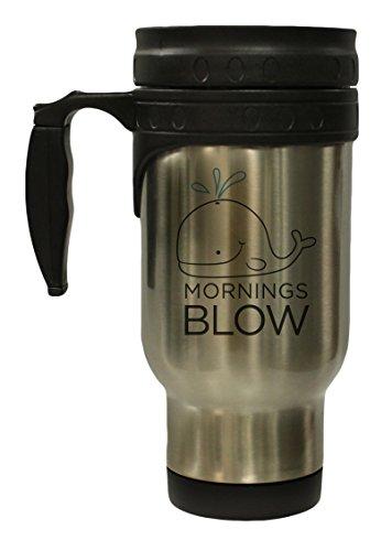 Mornings Blow 12 oz Hot Cold Travel Mug