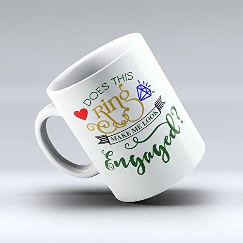 Does This Ring Make Me Look Engaged Mug Engagement Coffee Mug Engagement Mug Wedding Coffee Mug Wedding Mug Engagement Announcement Wedding Day 11oz 15oz