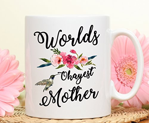 Worlds Okayest Mother Mother Gift Mug Mother Mug Best Mother Mug for mom Moms gift mug Mother gift Gift for mom Okayest mother Mom