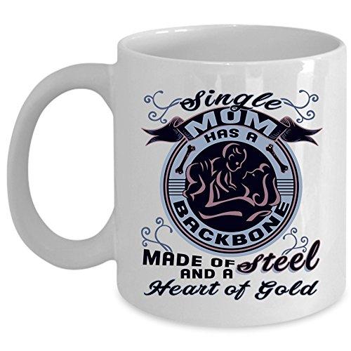 Heart Of Gold Coffee Mug Single Mom Has A Backbone Cup Coffee Mug - White