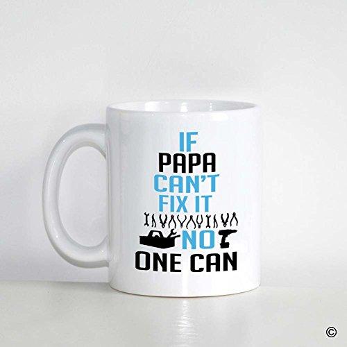 MsMr Custom White Mug 11oz - Personalized Mug Design - If Papa Cant Fix it No One Can CoffeeTea Mug