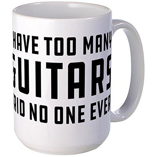 CafePress - I Have Too Many Guitars - Coffee Mug Large 15 oz White Coffee Cup