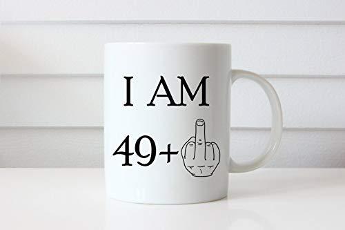 50th Birthday Gift Funny 50 Year Mug I Am 49 Middle Finger Coffee Mug 50 Years Old Funny 50th Birthday Present Fiftieth Anniversary