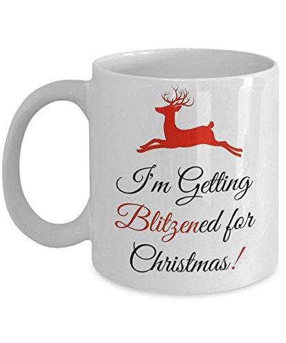 Christmas Coffee Mug - Im Getting Blitzened for Christmas Coffee Mug 11 OZ White Ceramic Novelty Funny Quotes Mug Christmas Gifts