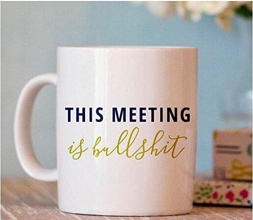 Funny Quotes Mug Coworker Gift This Meeting is Bullshit Coffee Mug Novelty Ceramic Cup 11 oz Christmas Mug Gifts