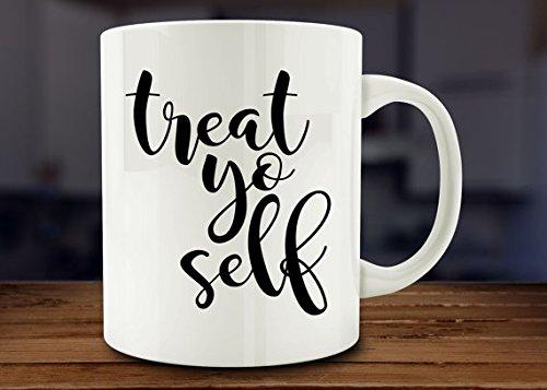 Treat Yo Self Coffee Mug Ceramic White Novelty Funny Mug 11 oz Christmas Gifts Gifts for FriendsMug Gifts