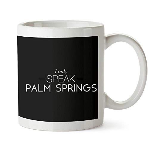 Idakoos I only speak Palm Springs Mug 11 ounces