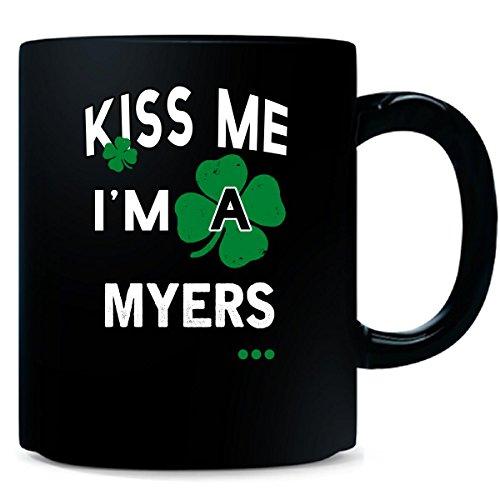 Funny St Patricks Day Irish Kiss Me Im A Myers - Mug