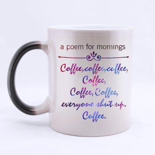 Charming a poem for mornings coffeecoffeecoffeecoffeecoffeecoffeeeveryone shut up coffee Graphic Pattern Ceramic Material Mug by Elite Printing