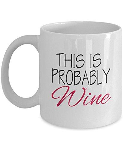 Funny Coffee Mug-This is probably wine coffee mug-Personalized mug-Coffee mug gift