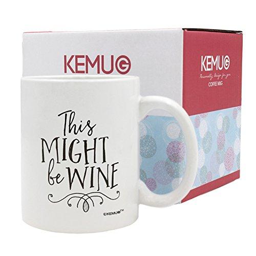 KeMug - Funny Mug - This Might Be Wine Coffee Mug Tea Cup 11 oz White