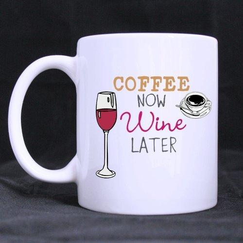 Pretty Specially-made coffee now wine later Ceramic White Mug
