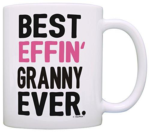 Granny Gifts Grandma Best Effin Granny Ever Grandma Coffee Mug Grandma Coffee Cup Grandma Gift Coffee Mug Tea Cup White