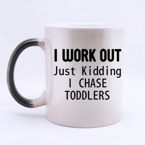 Top Funny Birthday Gift Mug - I Workout Just Kidding I Chase Toddlers Morphing Coffee Mug or Tea CupCeramic Material Mugs - 11oz