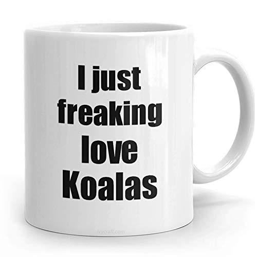 EagleWear Koala Mug I Just Freaking Love Koalas Lover Funny Gift Idea Coffee Tea Cup Hilarious