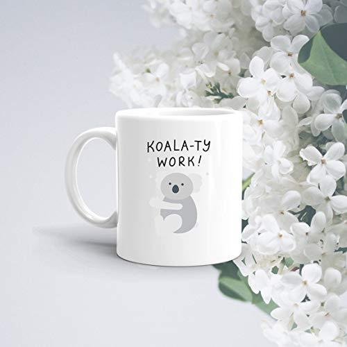 Funny Pun Mug  Koalaty Work  Gift For Worker  Employee Of The Month Gift  Pun Gift  Cute Mug  Koala Gift  Koala Mug  Motivational Unique Gift Novelty Ceramic Coffee Mug Tea Cup - 11oz White