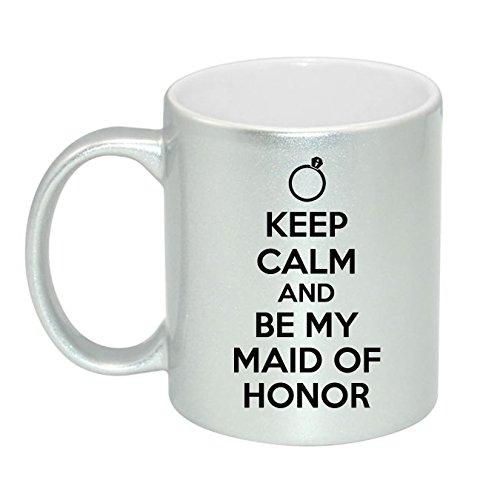 Mama Birdie Keep Calm And Be My Maid Of Honor Coffee CupTea Mug Glitter Silver