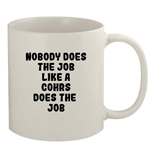 No One Does The Job Like A Cohrs Does The Job - 11oz Ceramic White Coffee Mug White