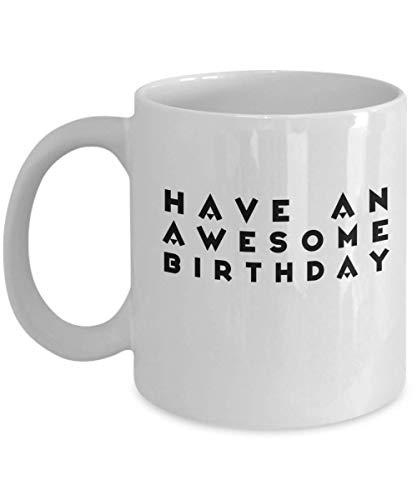 Happy Birthday Coffee Mug Funny 11 Oz Novelty Idea Gifts For Wife Husband Boyfriend Girlfriend Boy Girl Best Friend Coworker Colleague Christmas
