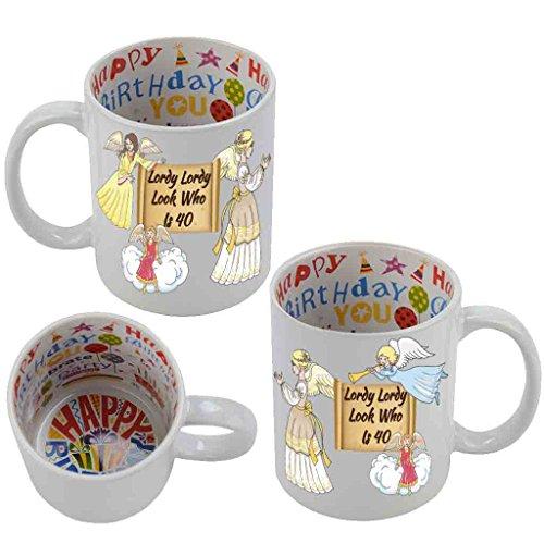 VictoryStore Ceramic Mugs -Lordy Lordy Look Who Is 40 Birthday Sayings Printed Inside Festive Happy Birthday Coffee Mug 11 ounces