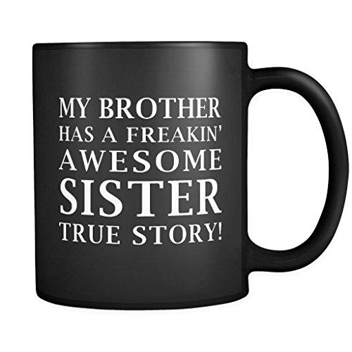 My Brother Has A Freakin Awesome Sister Black Mug - Sister Coffee Mug