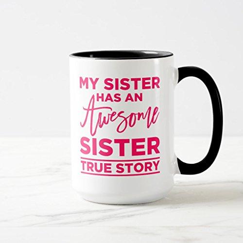Zazzle My Sister Has an Awesome Sister Coffee Mug Black Combo Mug 15 oz