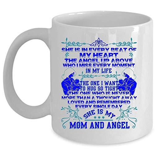 She Is My Mom And Angel Coffee Mug She Is In Every Beat Of My Heart Cup Coffee Mug 11 Oz - WHITE