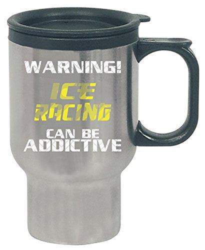 Warning Ice Racing Can Be Addictive Motorsport - Travel Mug