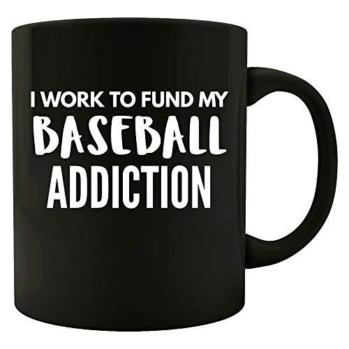 Funny Baseball Design - Work To Fund My Addiction - Sports gift - Bat theme - Pitcher - Mug