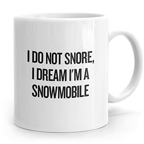 PassionWear I Do Not Snore I Dream Im A Snowmobile - Funny Coffee Mug - Sled Snowmachine Gift