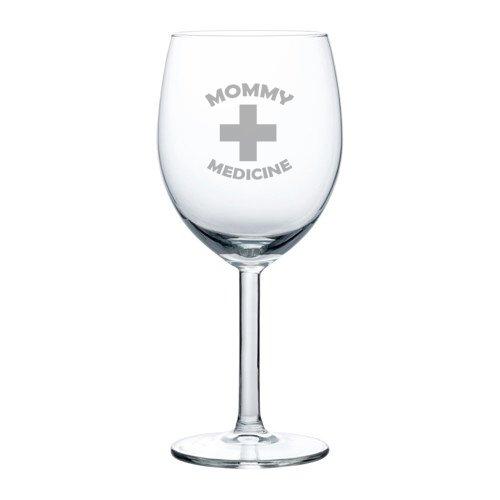 10 oz Wine Glass Funny Mom Mother Mommy Medicine