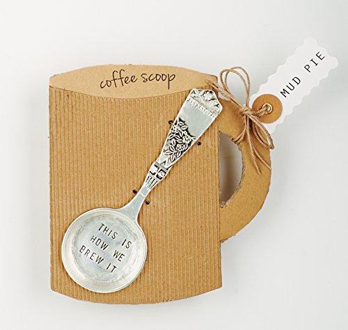 Mud Pie 4641002B Brew it Coffee Scoop 03815 X 19 X 8 Silver