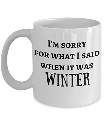 Funny Winter Mug Christmas Present Ideas Im Sorry For What I Said When It Was Winter Coffee Mug Quotes Holiday Gift White Ceramic Mug