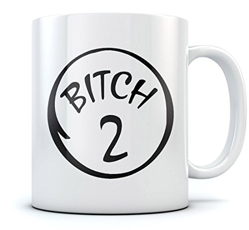 Bitch 2 Coffee Mug - BFF Matching Funny Tea Cup - Funny Mug Birthday Gift for Coffee Tea Lovers Co-workers - Gift For National Best Friends Day Office Ceramic Mug 15 Oz White