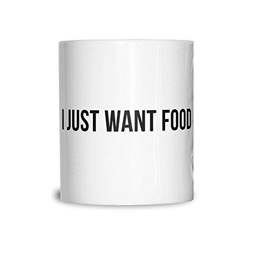 I Just Want Food Eat Hungry Love Food Funny Slogan Cool Ceramic Mug